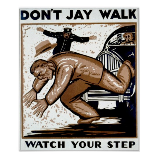 Don't Jay Walk - Watch your Step ! Poster