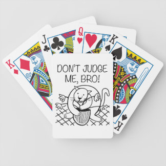 Don't Judge Me Bro Bicycle Playing Cards