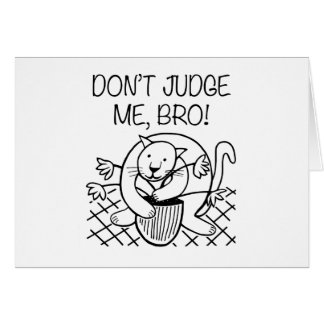 Don't Judge Me Bro Card