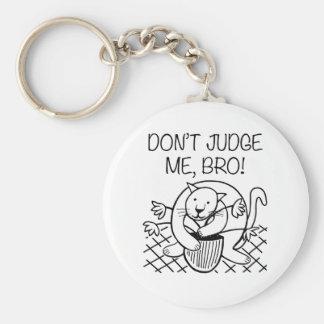 Don't Judge Me Bro Keychain