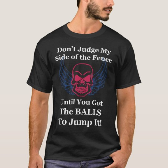 Don't Judge My Side of the Fence - Dark Background T-Shirt