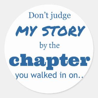 """""""Don't judge"""" quote. Round Sticker"""