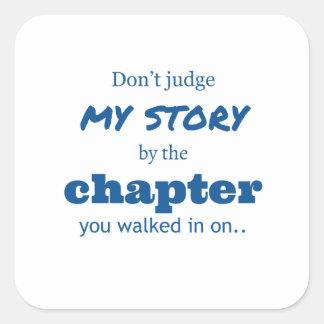 """""""Don't judge"""" quote. Square Sticker"""