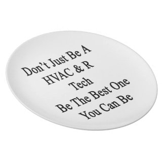 Don't Just Be A HVAC R Tech Be The Best One You Ca Plate