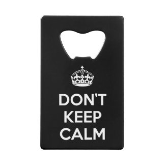 Don't Keep Calm Wallet Bottle Opener