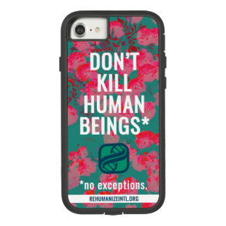 Don't Kill Human Beings phone case