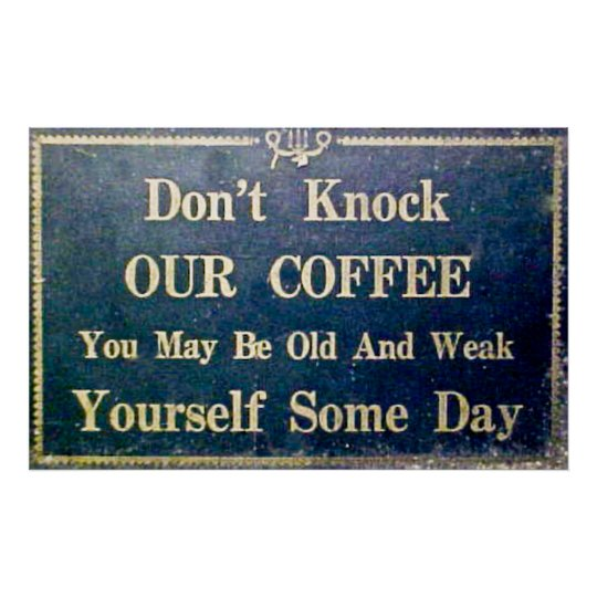 Don't Knock Our Coffee - Vintage Signage Poster
