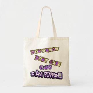 don't know dont care-i am poppin tote bag