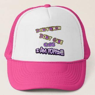 don't know dont care-i am poppin trucker hat