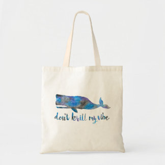 Don't Krill my Vibe Tote Bag