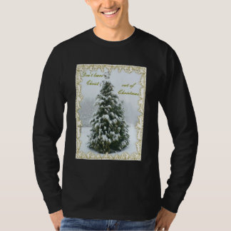 Don't leave Christ out of Christmas swearshirt T-Shirt