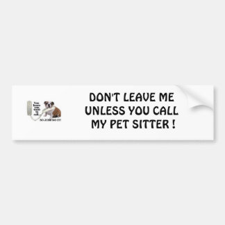 DON'T LEAVE ME UNLESS YOU CALL MY ... BUMPER STICKER