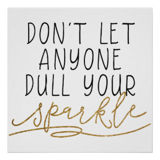 Don't Let Anyone Dull Your Sparkle Print