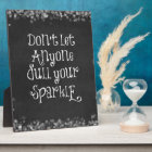 Don't Let Anyone Dull Your Sparkle Quote Plaque