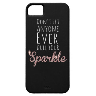 Dont let anyone ever dull your sparkle Case-Cute iPhone 5 Covers