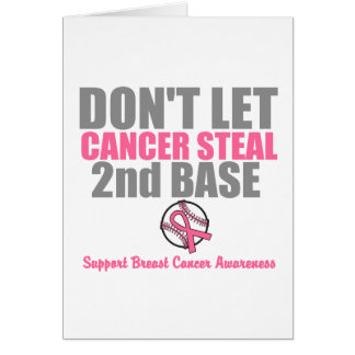 Dont Let Cancer Steal Second 2nd Base Greeting Card