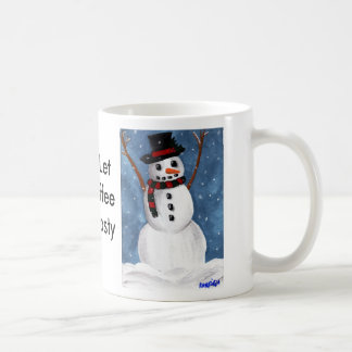 Don't Let. My Coffee Get Frosty Classic White Coffee Mug
