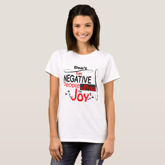 Don't Let negative People Steal your Joy T-Shirt