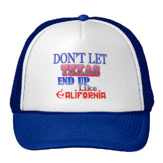 Don't Let Texas End Up Like California Hat