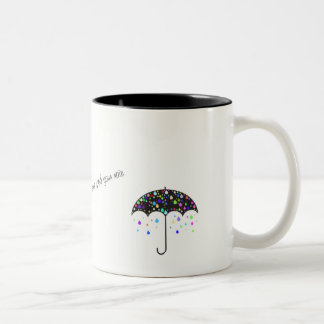 """Don't let the sunshine spoil your rain"" quote Mug"