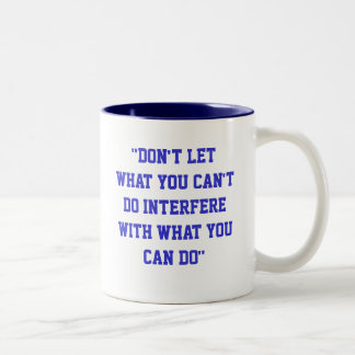 """Don't let what you can't do interfere with wha... Two-Tone Coffee Mug"