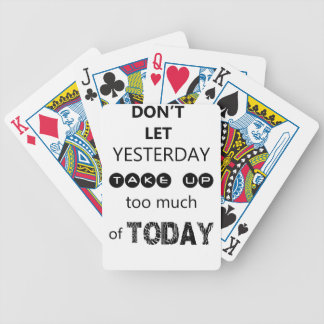 don't let yesterday take up too much of today bicycle playing cards