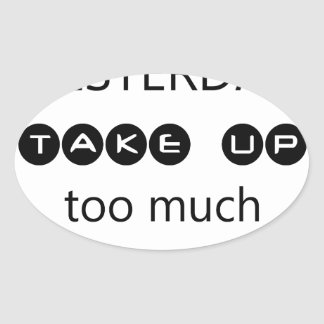 don't let yesterday take up too much of today oval sticker