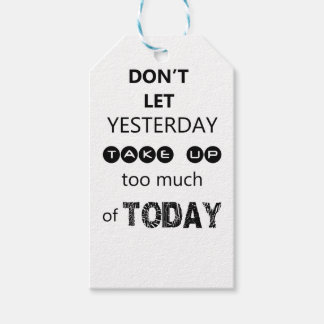 don't let yesterday take up too much of today pack of gift tags