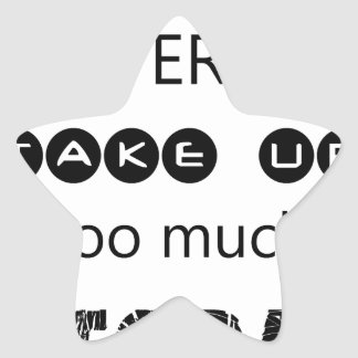 don't let yesterday take up too much of today star sticker