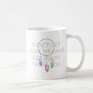 Don't Let Your Dreams Get Away From You Basic White Mug