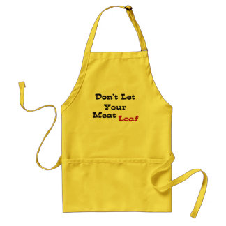 Don't Let Your Meat Loaf Standard Apron