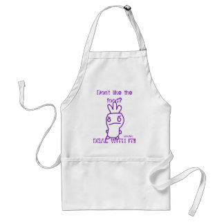 """Don't like the food? DEAL WITH IT!!"" Apron"
