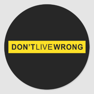 Don't Live Wrong, Doping Parody Classic Round Sticker
