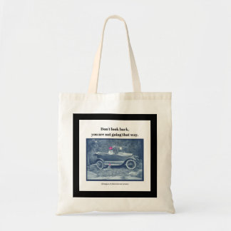 Don't look back... tote bag