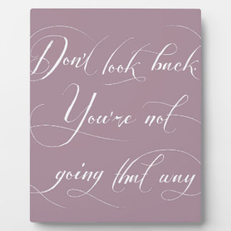 Don't Look Back. You're Not Going That Way. Plaque