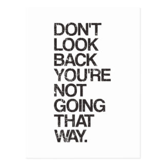Don't Look Back You're Not Going That Way Postcard