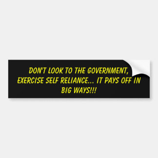 Don't look to the government,Exercise self reli... Bumper Sticker