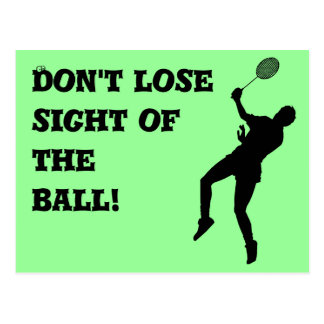 Don't loose sight of the ball! postcard