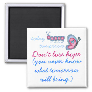 don't lose hope butterfly caterpillar magnet