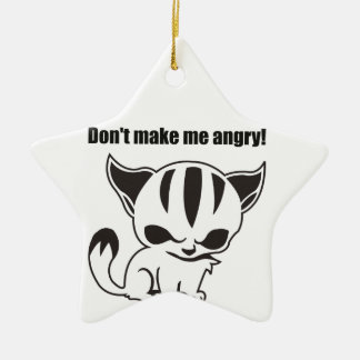 don't make ME angry! Kitty Ceramic Ornament