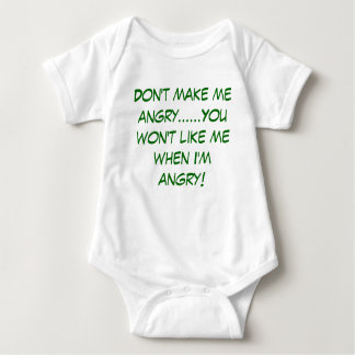 Don't make me angry......You won't like me when... Baby Bodysuit