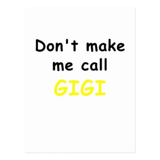 Dont Make Me Call Gigi Postcard