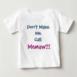 Don't Make Me Call Memaw Infant T-Shirt