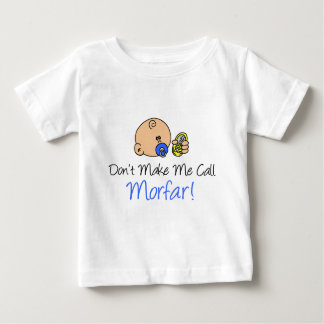 Don't Make Me Call Morfar Baby T-Shirt