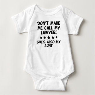 Don't Make Me Call My Lawyer Also My Aunt Baby Bodysuit