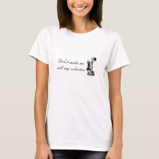 Don't make me call my solicitor T-Shirt