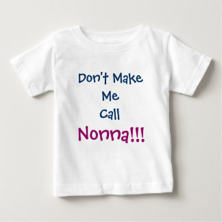 Don't Make Me Call Nonna Infant T-Shirt