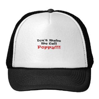 Dont Make Me Call Poppy Trucker Hat