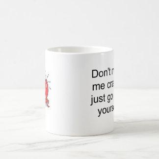 Don't make me crabby mug