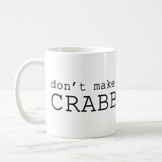 Don't Make Me Crabby Basic White Mug
